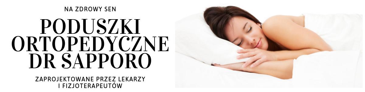Dr Sapporo - producent najlepszych poduszek ortopedycznych do spania