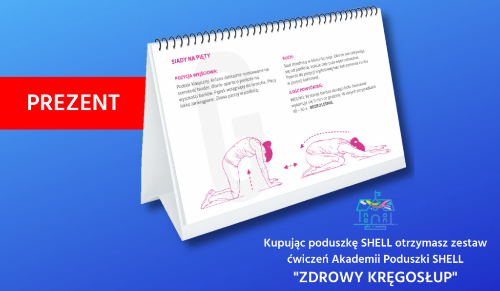 Akademia Poduszki SHELL zachęca do wykonywania ćwiczeń na bóle kręgosłupa. Kupując poduszkę SHELL, otrzymasz w prezencie zestaw ćwiczeń!