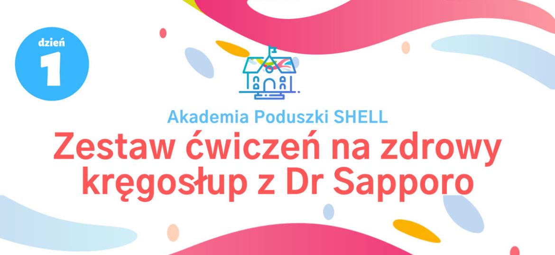 Akademia Poduszki SHELL rusza! Dr Sapporo zaprasza na cykl ćwiczeń, które zmienią Twoje nawyki przed zaśnięciem